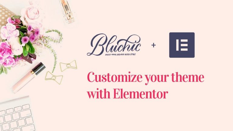 Customize Bluchic WordPress Themes with Elementor Page Builder
