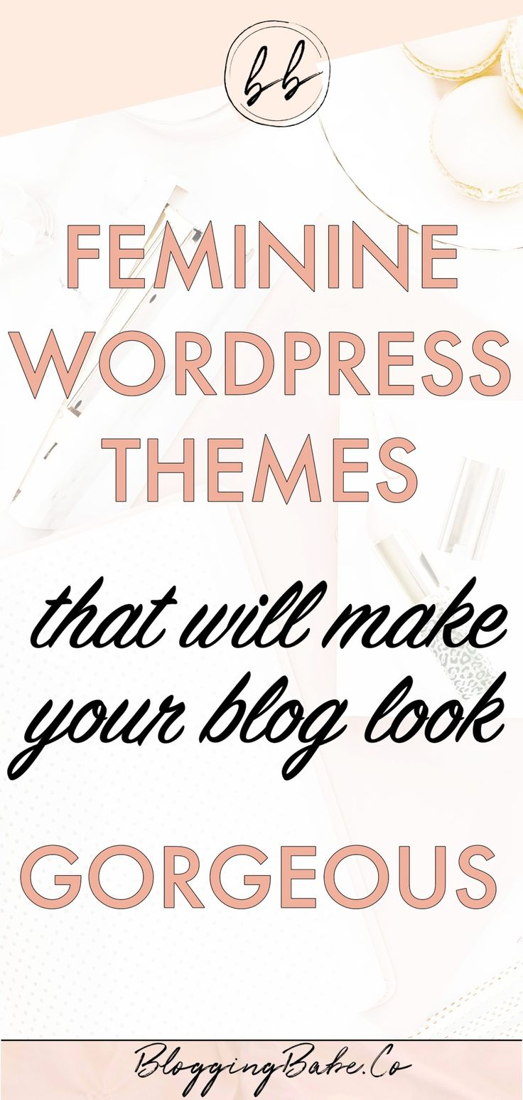10 Feminine WordPress Themes To Make Your Blog Look Gorgeous | Blogging Babe
