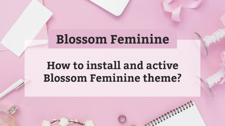 How to install and active Blossom Feminine theme | Blossom Feminine WordPress Theme