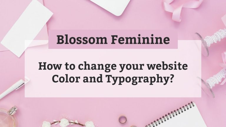 How to change your website Color and Typography | Blossom Feminine WordPress Theme