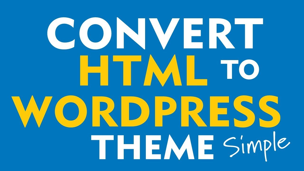 How to convert an HTML Template to a WordPress Theme (2019)