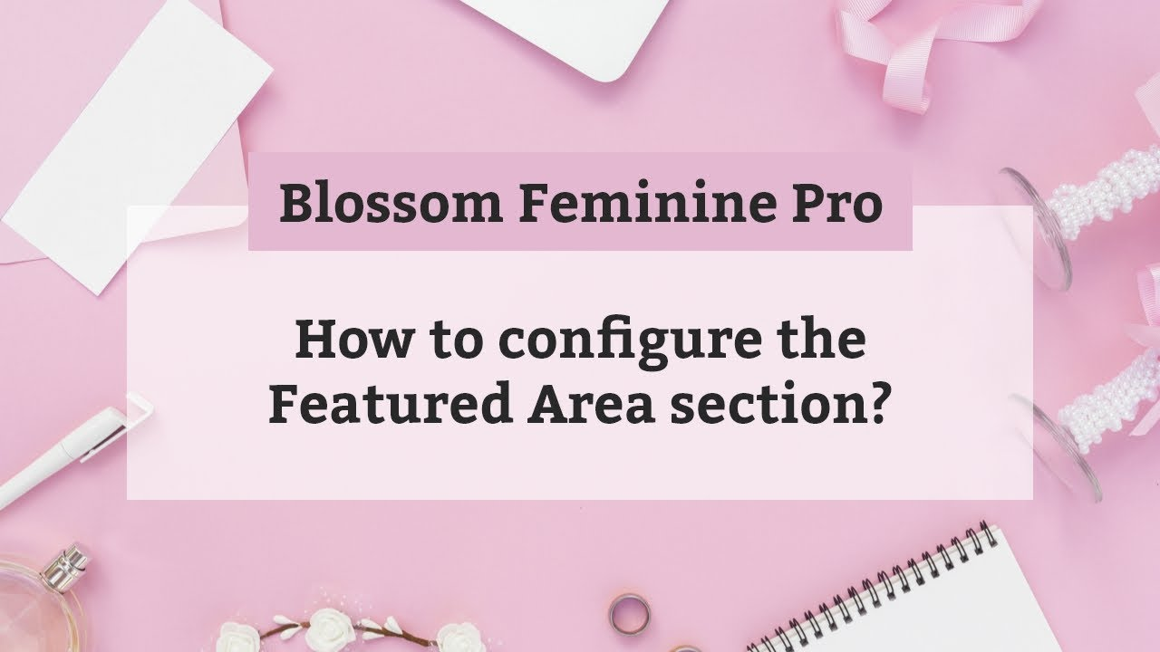 How to Select Configure Featured Area section | Blossom Feminine Pro WordPress Theme