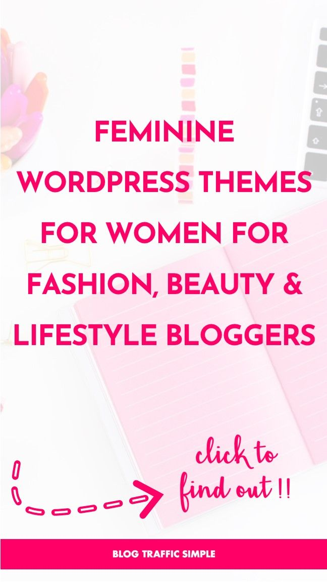 Feminine WordPress Themes for Women for Fashion, Beauty & Lifestyle Bloggers ……